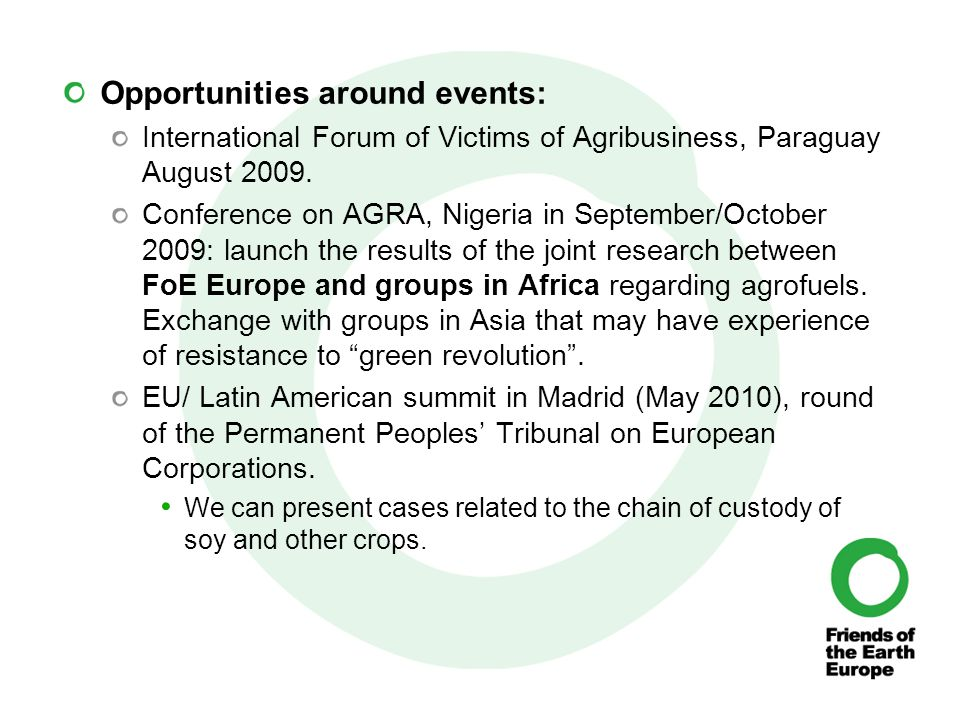 Opportunities around events: International Forum of Victims of Agribusiness, Paraguay August 2009.