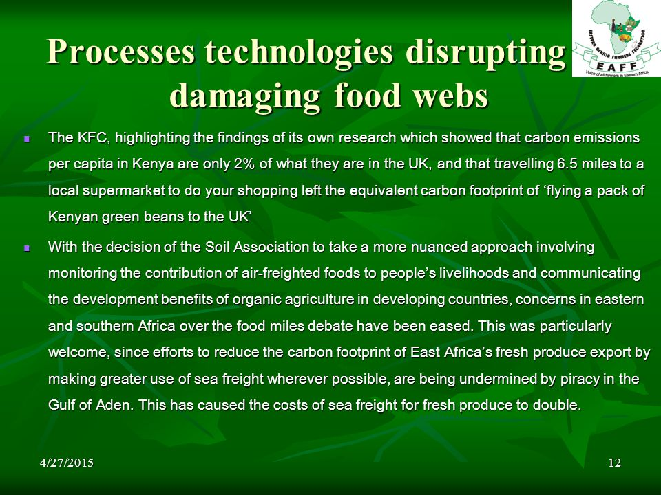 4/27/201512 Processes technologies disrupting or damaging food webs The KFC, highlighting the findings of its own research which showed that carbon em