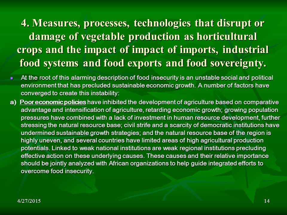 4/27/201514 4. Measures, processes, technologies that disrupt or damage of vegetable production as horticultural crops and the impact of impact of imp