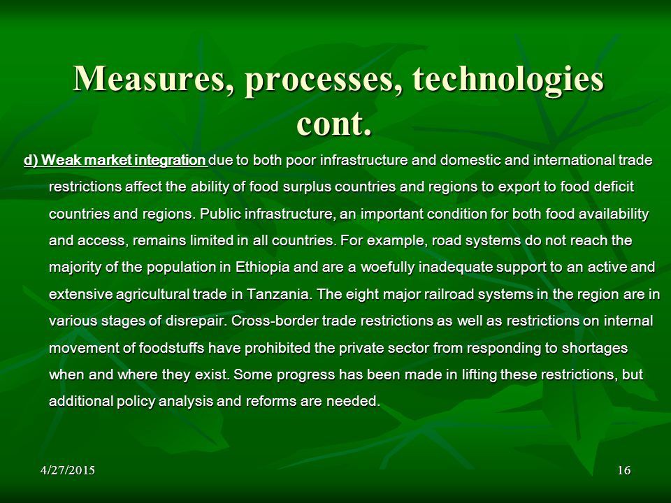 4/27/201516 Measures, processes, technologies cont. Measures, processes, technologies cont. d) Weak market integration due to both poor infrastructure