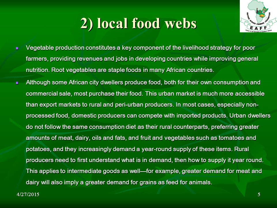 4/27/20155 2) local food webs Vegetable production constitutes a key component of the livelihood strategy for poor farmers, providing revenues and job