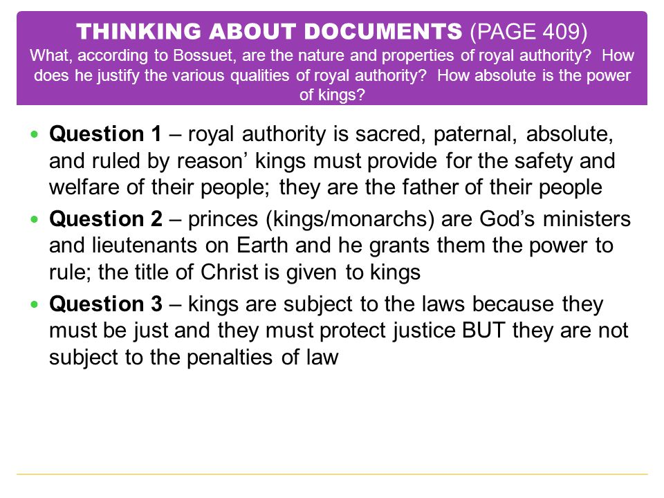 THINKING ABOUT DOCUMENTS (PAGE 409) What, according to Bossuet, are the nature and properties of royal authority? How does he justify the various qual