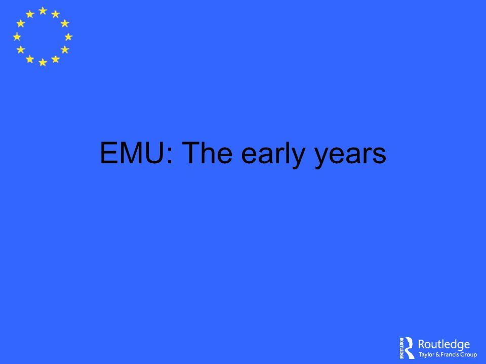 EMU: The early years