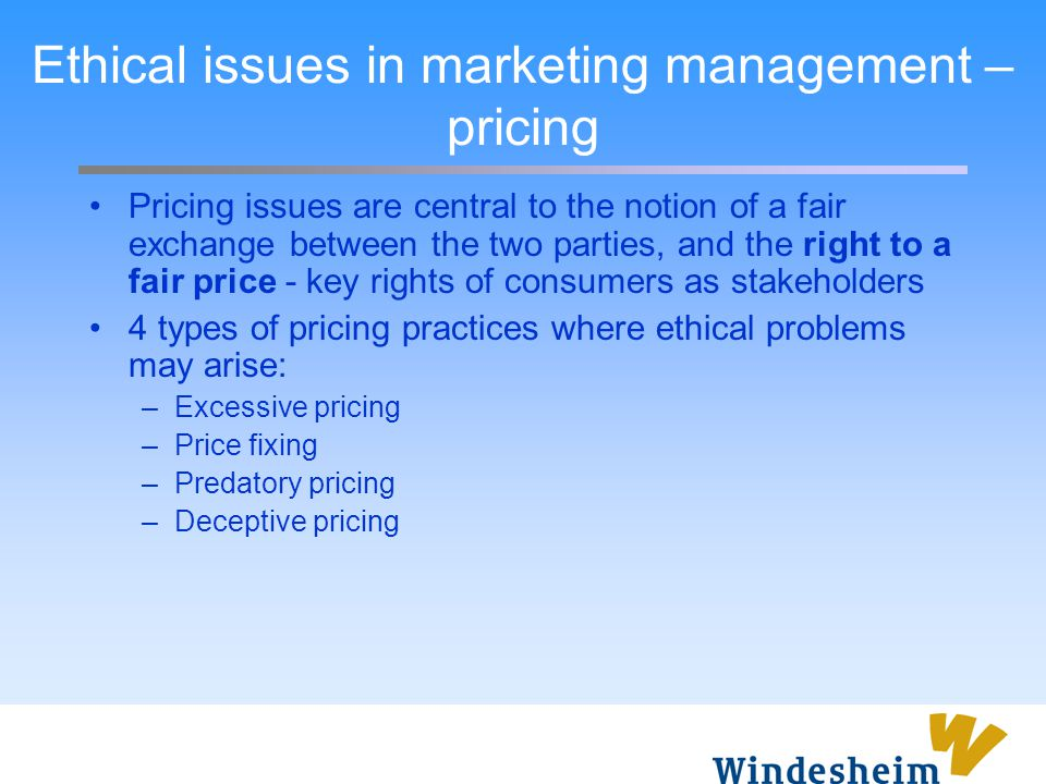 Pricing issues are central to the notion of a fair exchange between the two parties, and the right to a fair price - key rights of consumers as stakeh