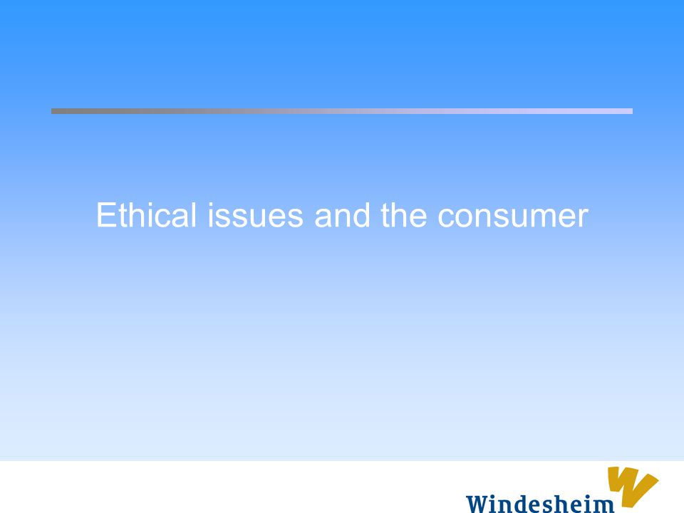Ethical issues and the consumer