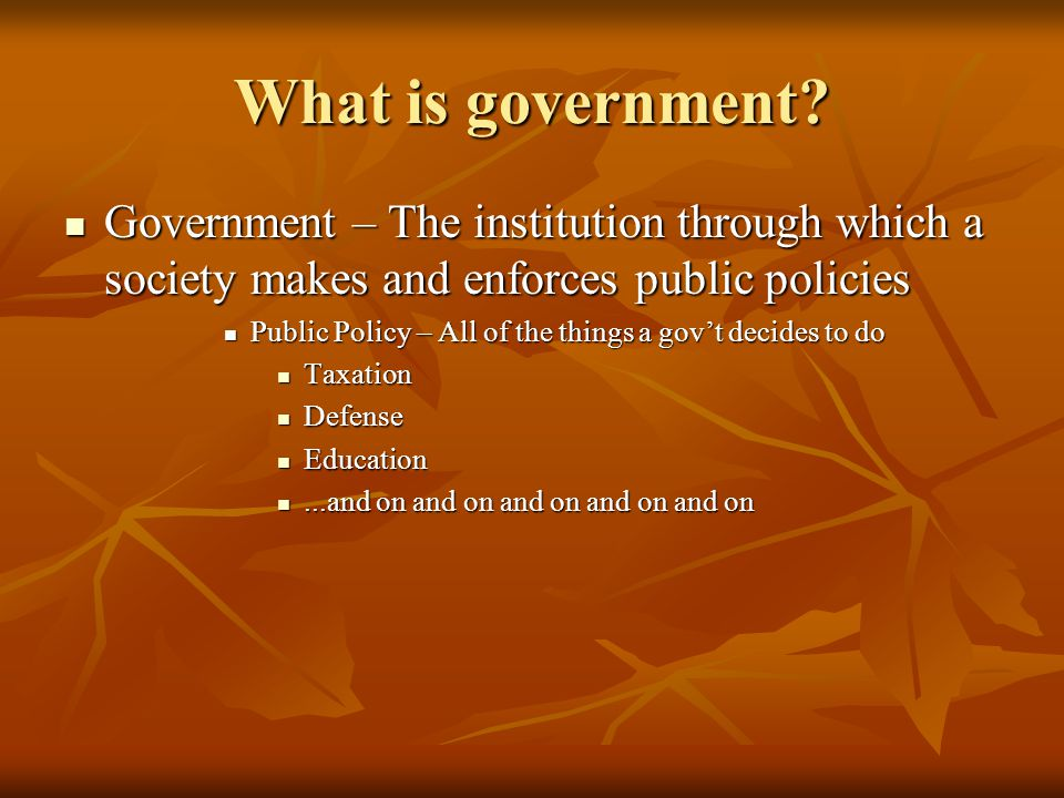 A Brief History of Government Government systems have been around as long as humans Government systems have been around as long as humans