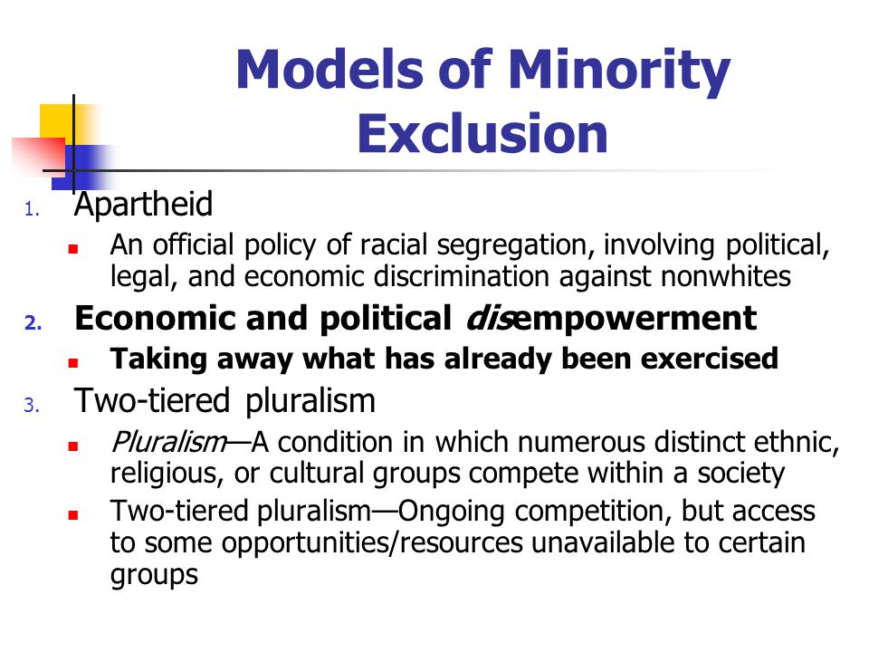 Models of Minority Exclusion 1.