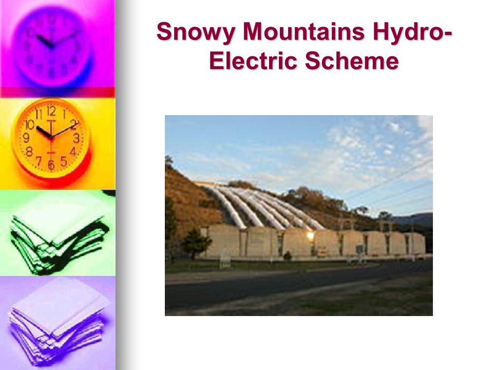 Snowy Mountains Hydro- Electric Scheme