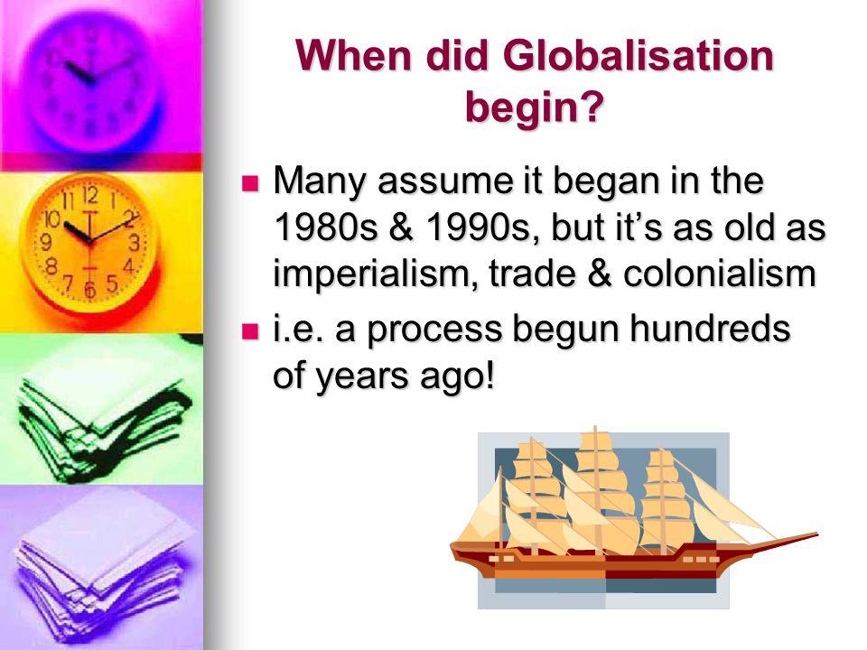 When did Globalisation begin.