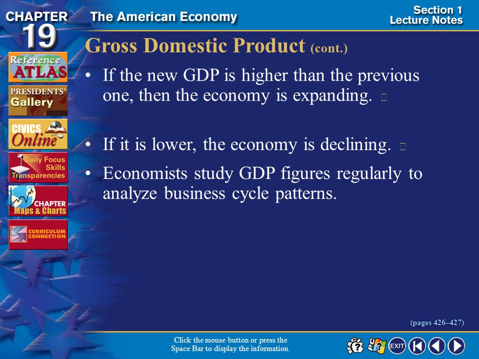 Section 1-12 Gross Domestic Product (cont.) If the new GDP is higher than the previous one, then the economy is expanding.