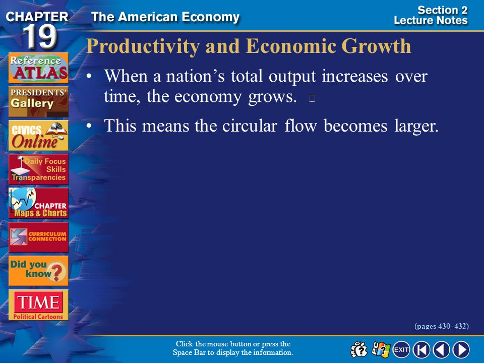 Section 2-10 Productivity and Economic Growth When a nation's total output increases over time, the economy grows.