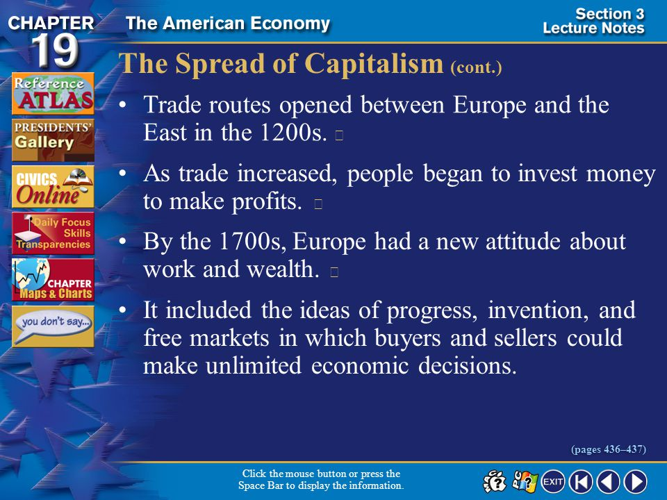 Section 3-15 The Spread of Capitalism (cont.) Trade routes opened between Europe and the East in the 1200s.