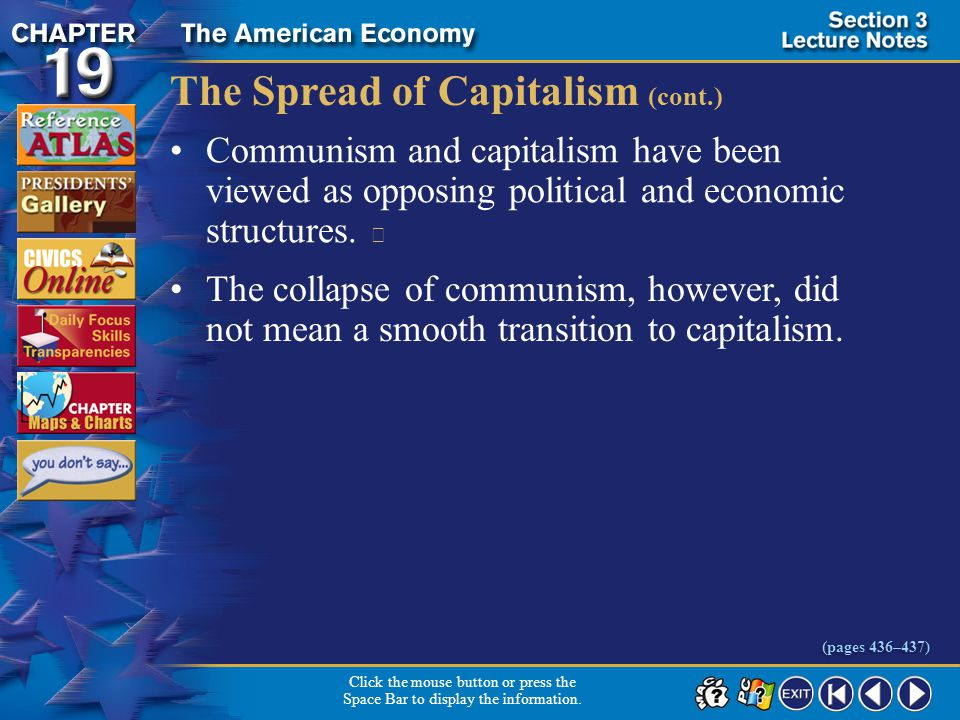 Section 3-18 The Spread of Capitalism (cont.) Communism and capitalism have been viewed as opposing political and economic structures.