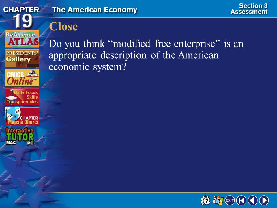 Section 3-25 Close Do you think modified free enterprise is an appropriate description of the American economic system
