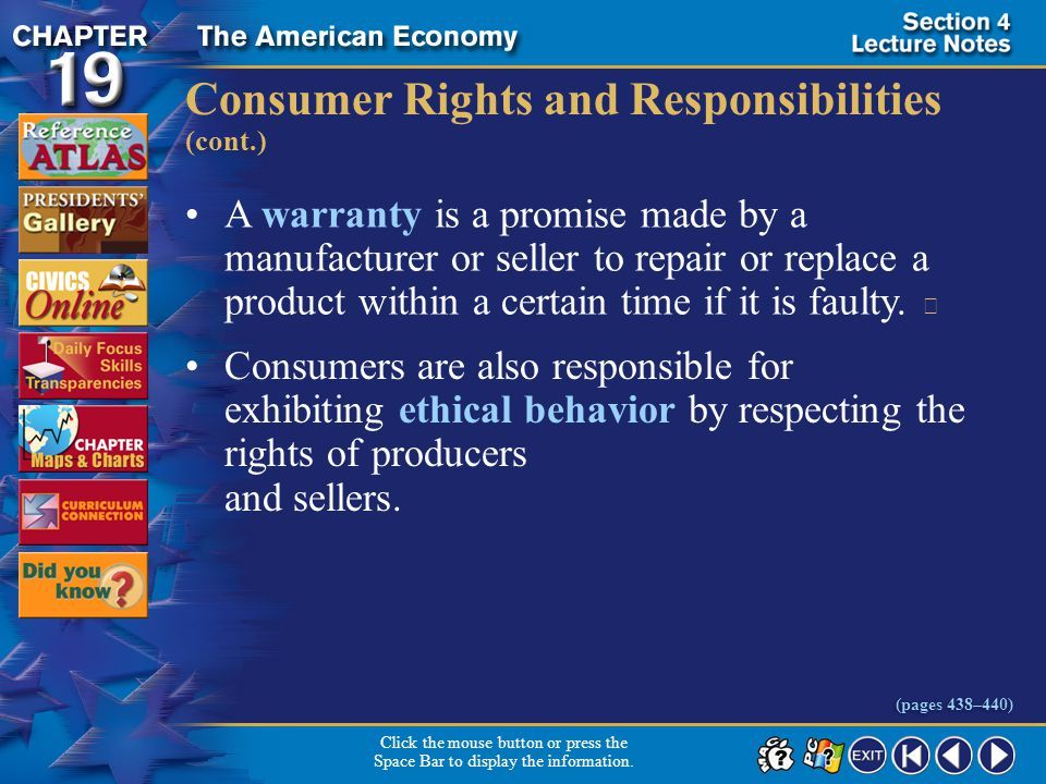 Section 4-9 Consumer Rights and Responsibilities (cont.) A warranty is a promise made by a manufacturer or seller to repair or replace a product within a certain time if it is faulty.
