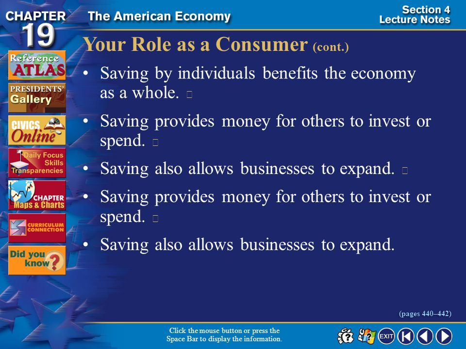 Section 4-14 Your Role as a Consumer (cont.) Saving by individuals benefits the economy as a whole.