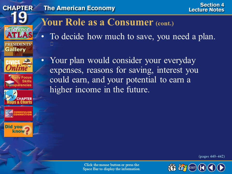 Section 4-17 Your Role as a Consumer (cont.) To decide how much to save, you need a plan.