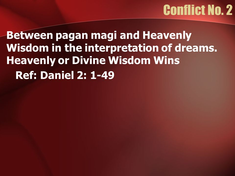 Conflict No. 2 Between pagan magi and Heavenly Wisdom in the interpretation of dreams.