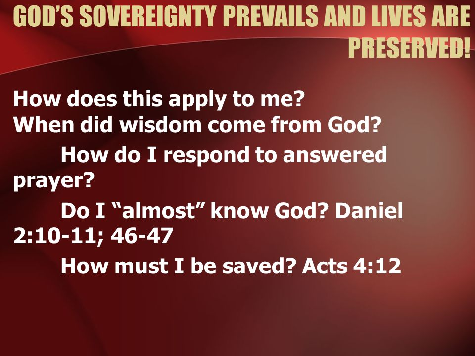 GOD'S SOVEREIGNTY PREVAILS AND LIVES ARE PRESERVED.