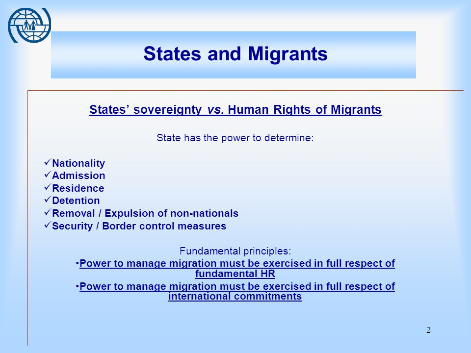 2 States and Migrants States' sovereignty vs.