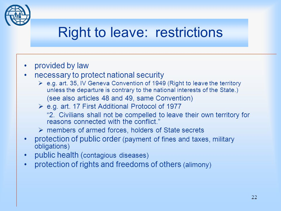 22 Right to leave: restrictions provided by law necessary to protect national security  e.g.