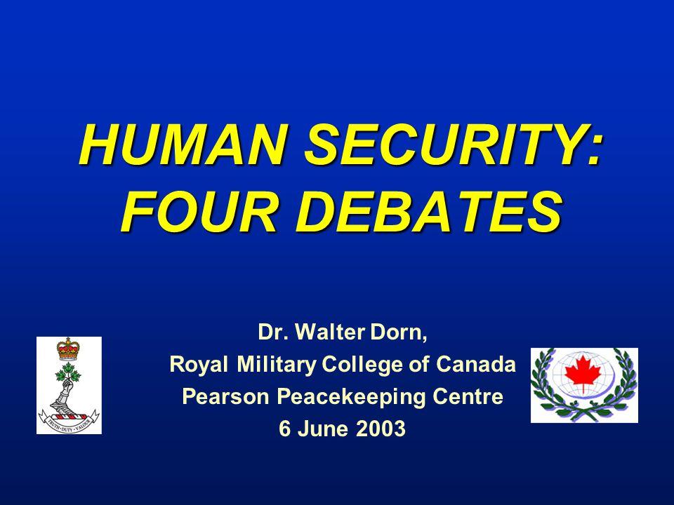 HUMAN SECURITY: FOUR DEBATES Dr.