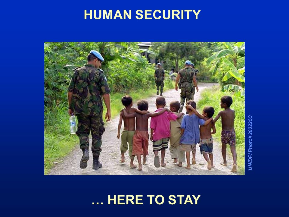 UN/DPI Photo# 203225C HUMAN SECURITY … HERE TO STAY