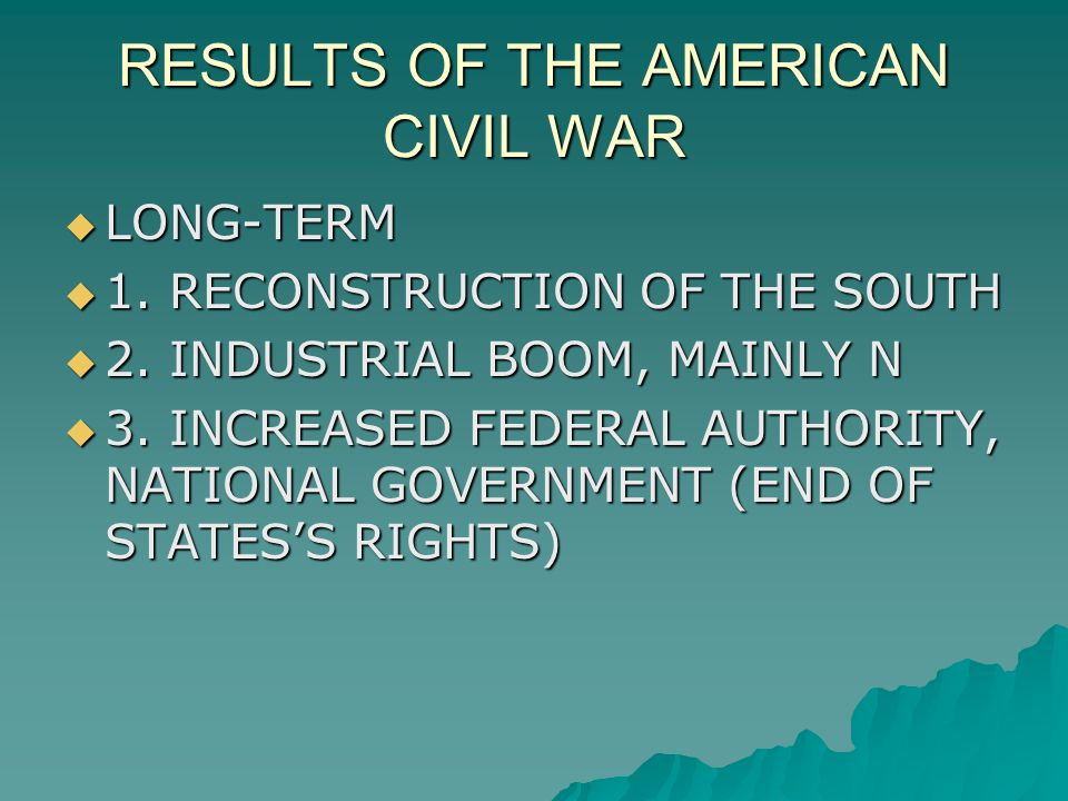 RESULTS OF THE AMERICAN CIVIL WAR  LONG-TERM  1.