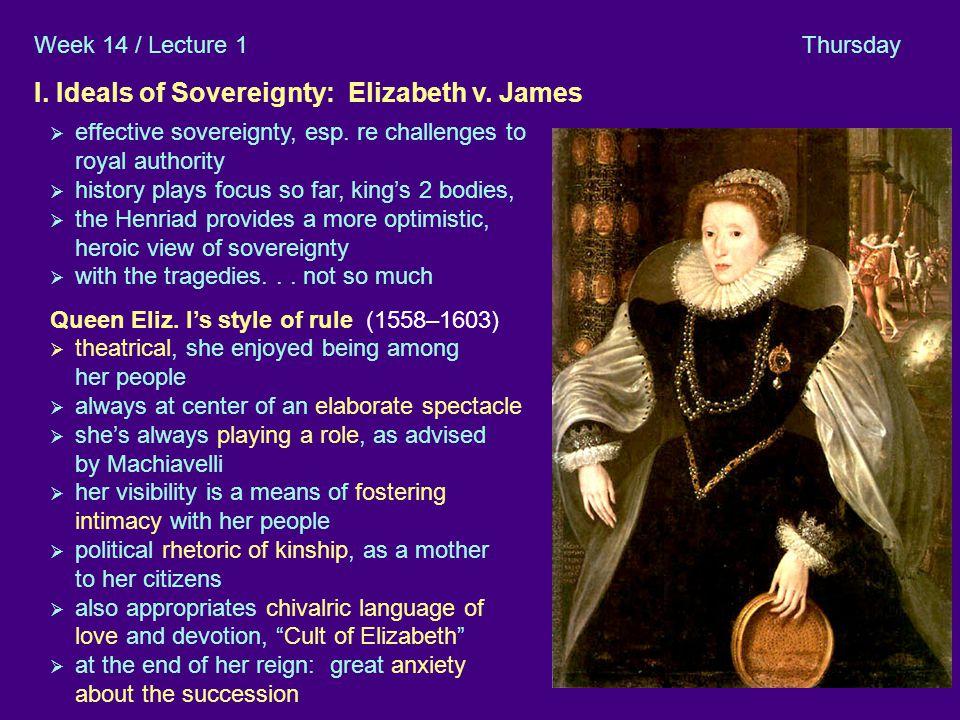 1 I Elizab. v James A I. Ideals of Sovereignty: Elizabeth v.