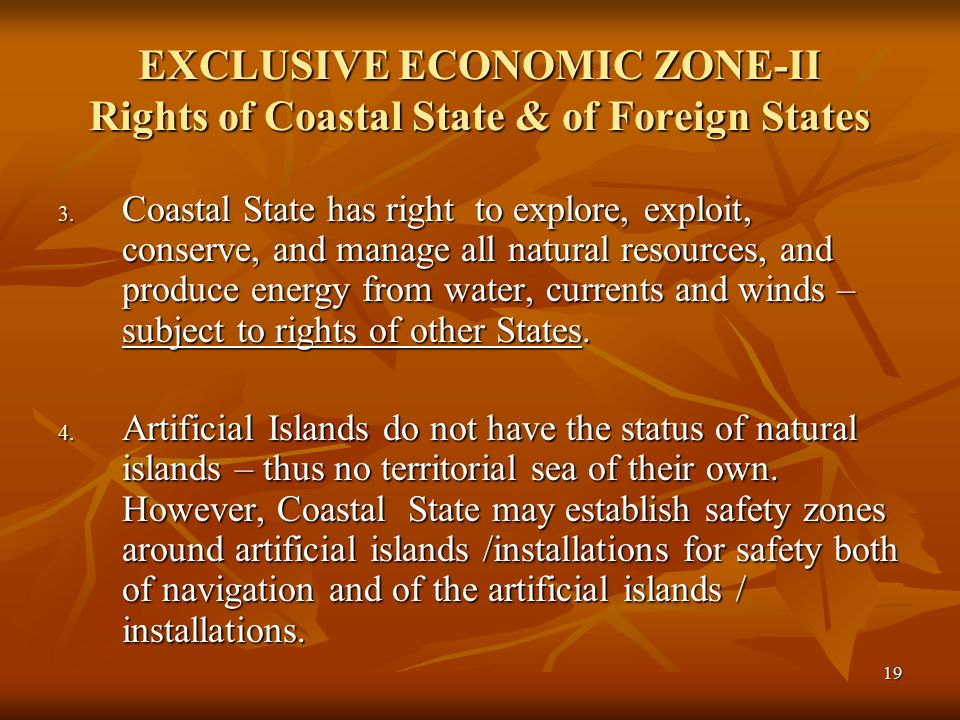 19 EXCLUSIVE ECONOMIC ZONE-II Rights of Coastal State & of Foreign States 3.
