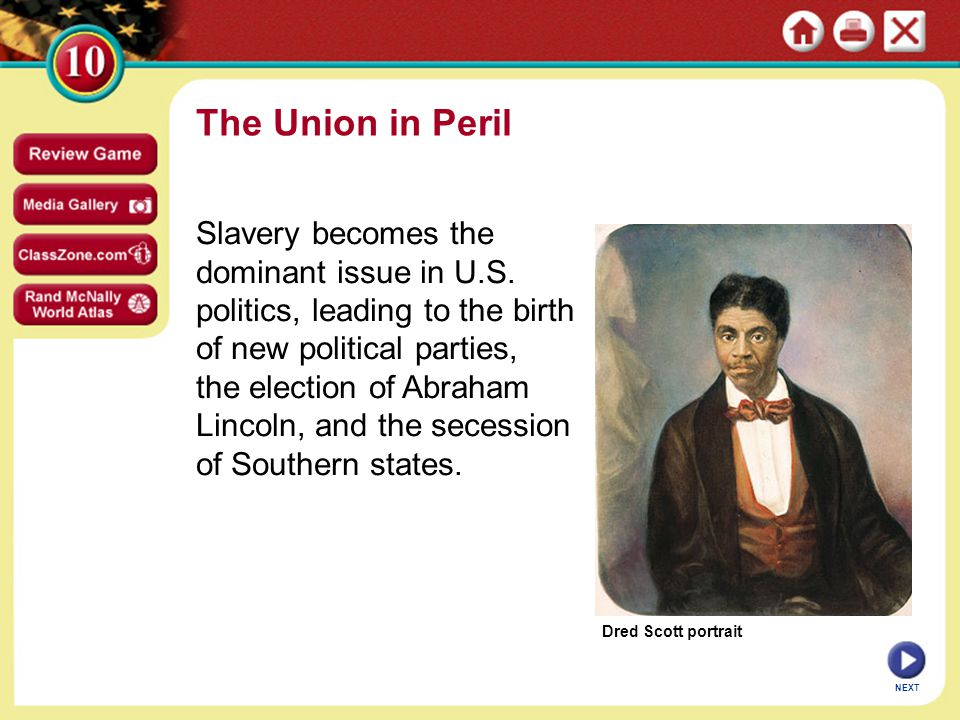 Dred Scott portrait The Union in Peril Slavery becomes the dominant issue in U.S.