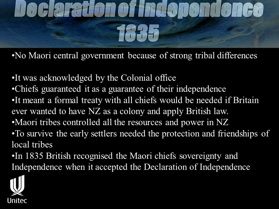 No Maori central government because of strong tribal differences It was acknowledged by the Colonial office Chiefs guaranteed it as a guarantee of their independence It meant a formal treaty with all chiefs would be needed if Britain ever wanted to have NZ as a colony and apply British law.