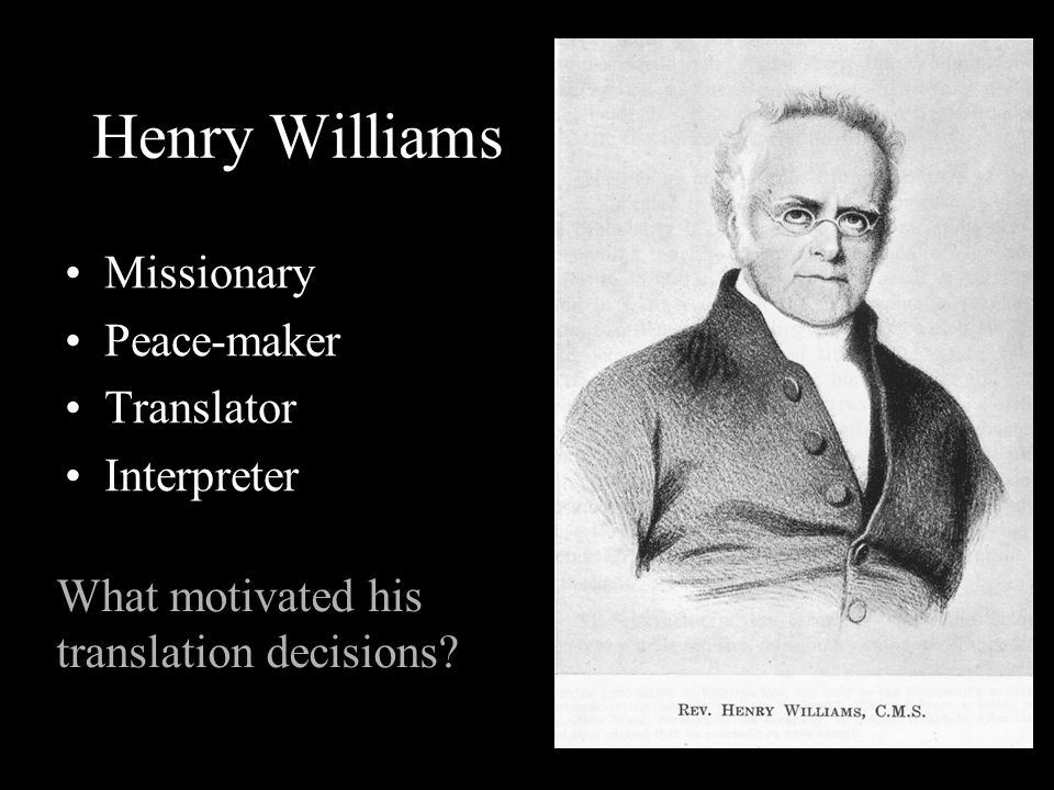 Henry Williams Missionary Peace-maker Translator Interpreter What motivated his translation decisions