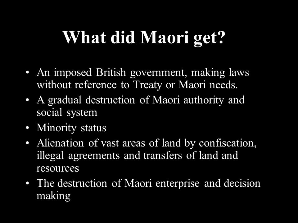What did Maori get.