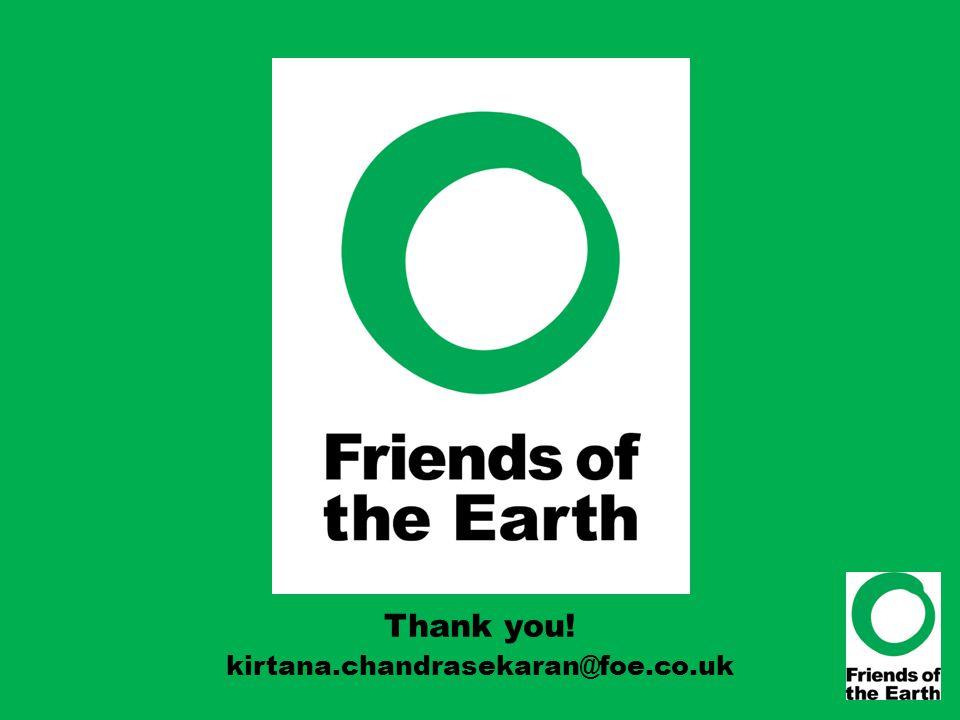 Thank you! kirtana.chandrasekaran@foe.co.uk