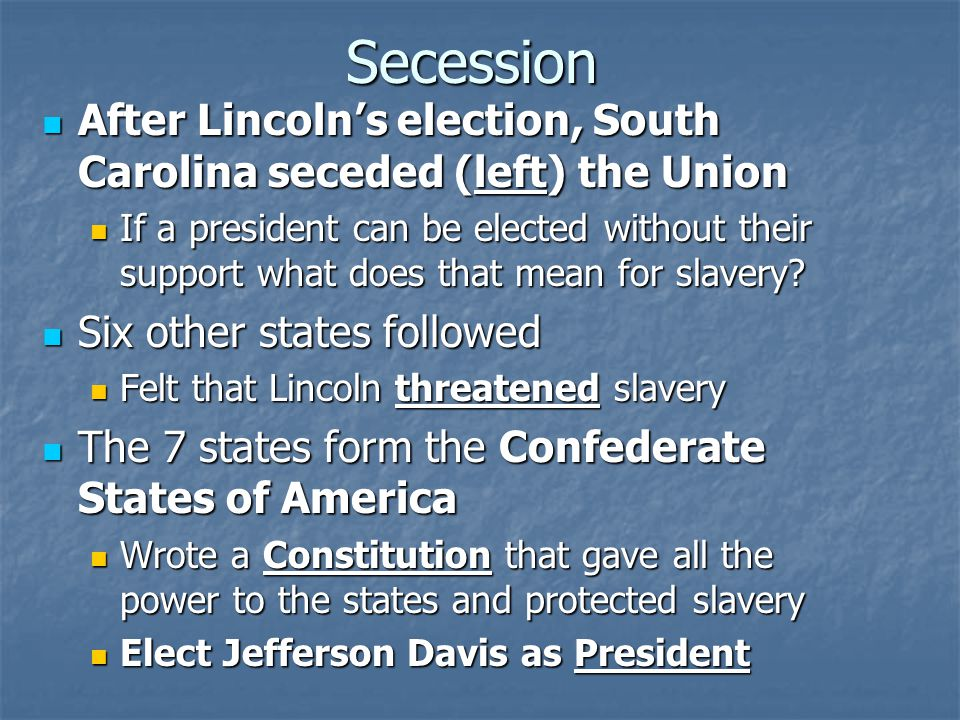 Secession After Lincoln's election, South Carolina seceded (left) the Union After Lincoln's election, South Carolina seceded (left) the Union If a pre