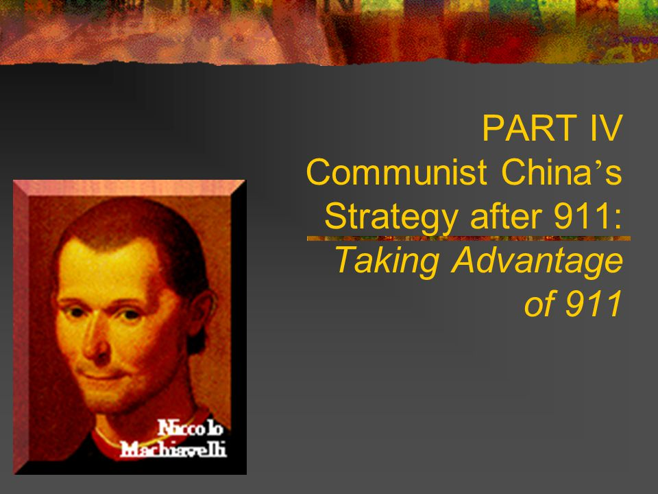 PART IV Communist China ' s Strategy after 911: Taking Advantage of 911