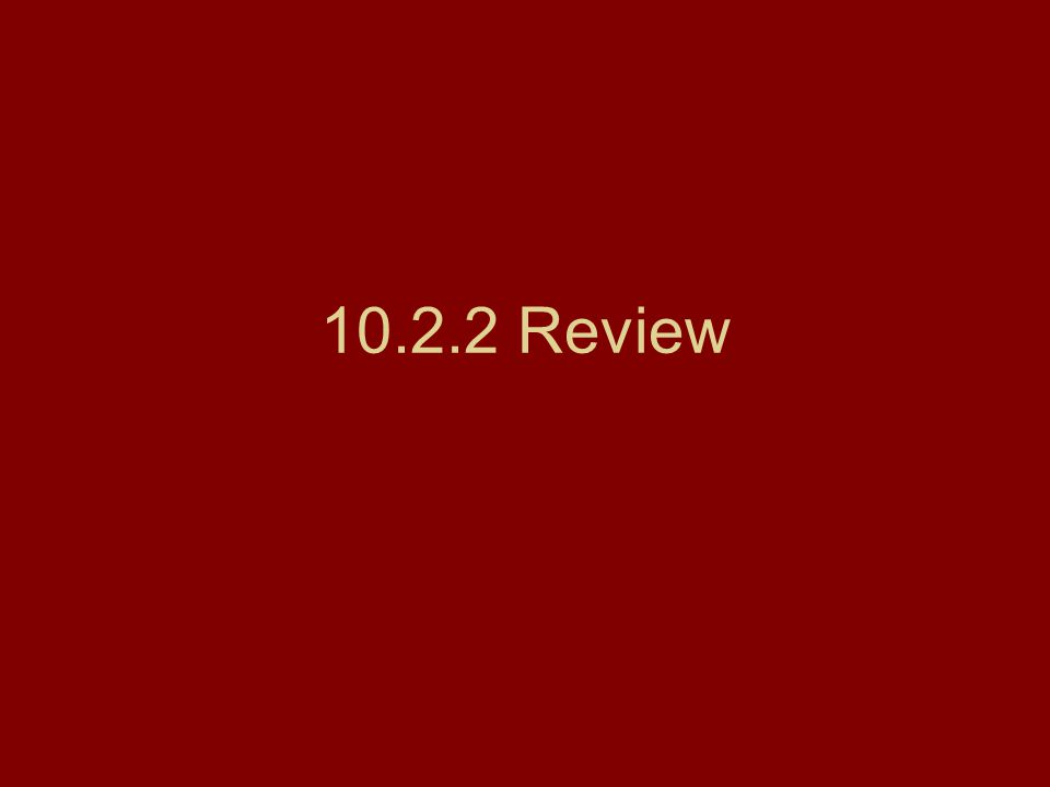 10.2.2 Review