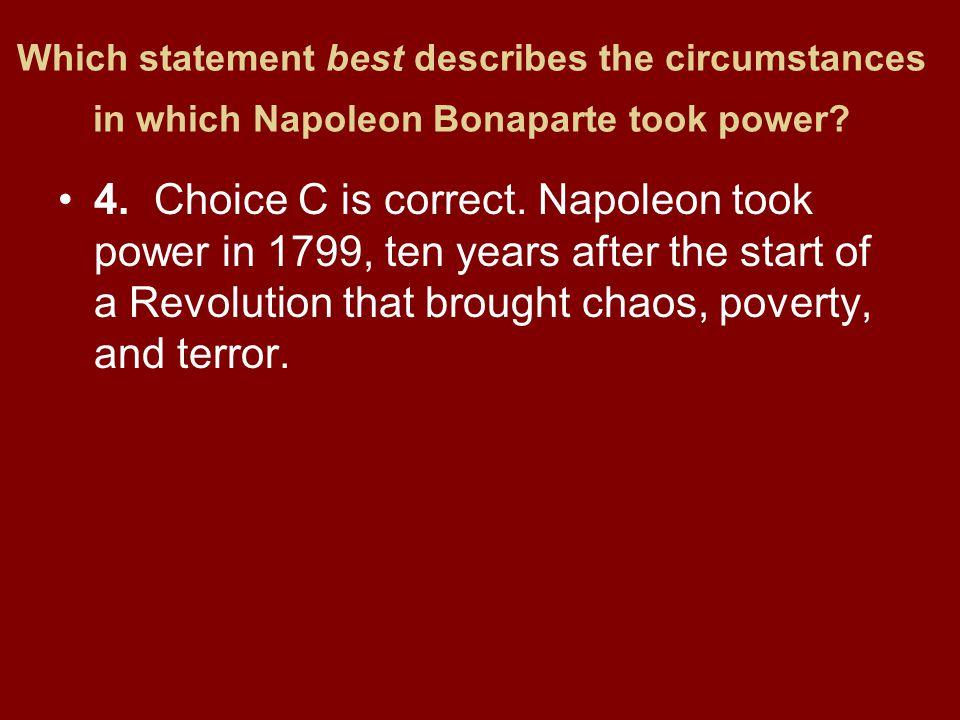 Which statement best describes the circumstances in which Napoleon Bonaparte took power.