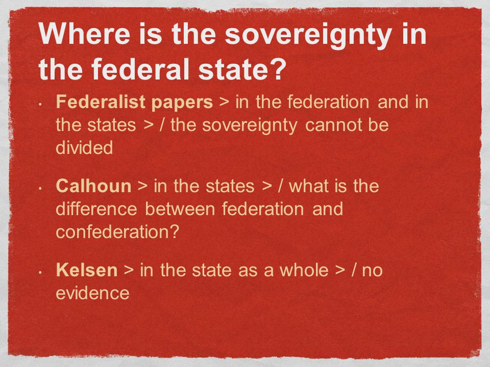 Where is the sovereignty in the federal state.