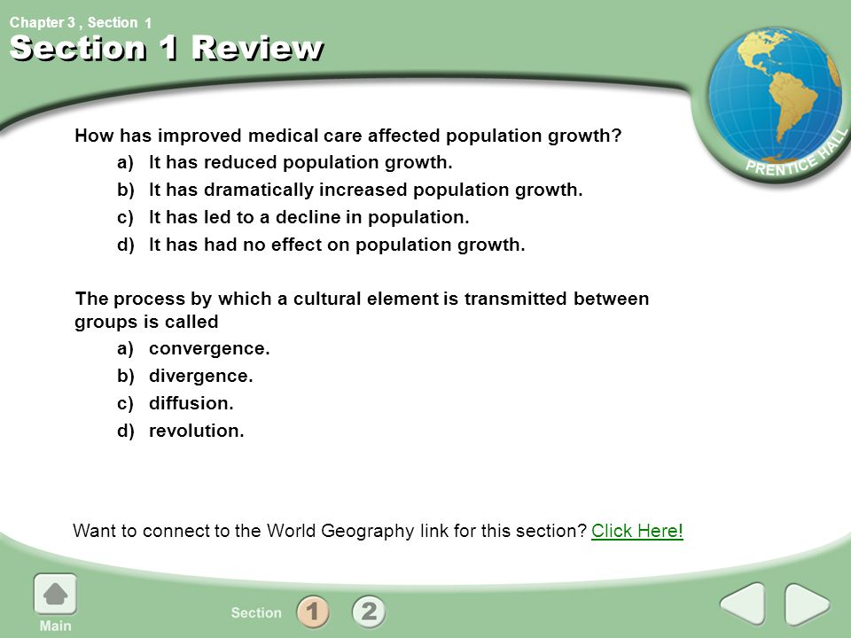 Chapter 3, Section Want to connect to the World Geography link for this section? Click Here!Click Here! Section 1 Review How has improved medical care