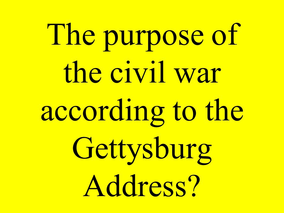 The purpose of the civil war according to the Gettysburg Address