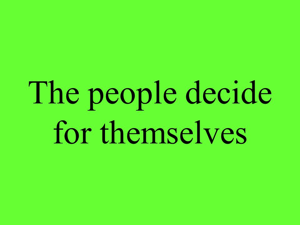 The people decide for themselves