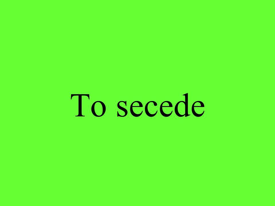 To secede