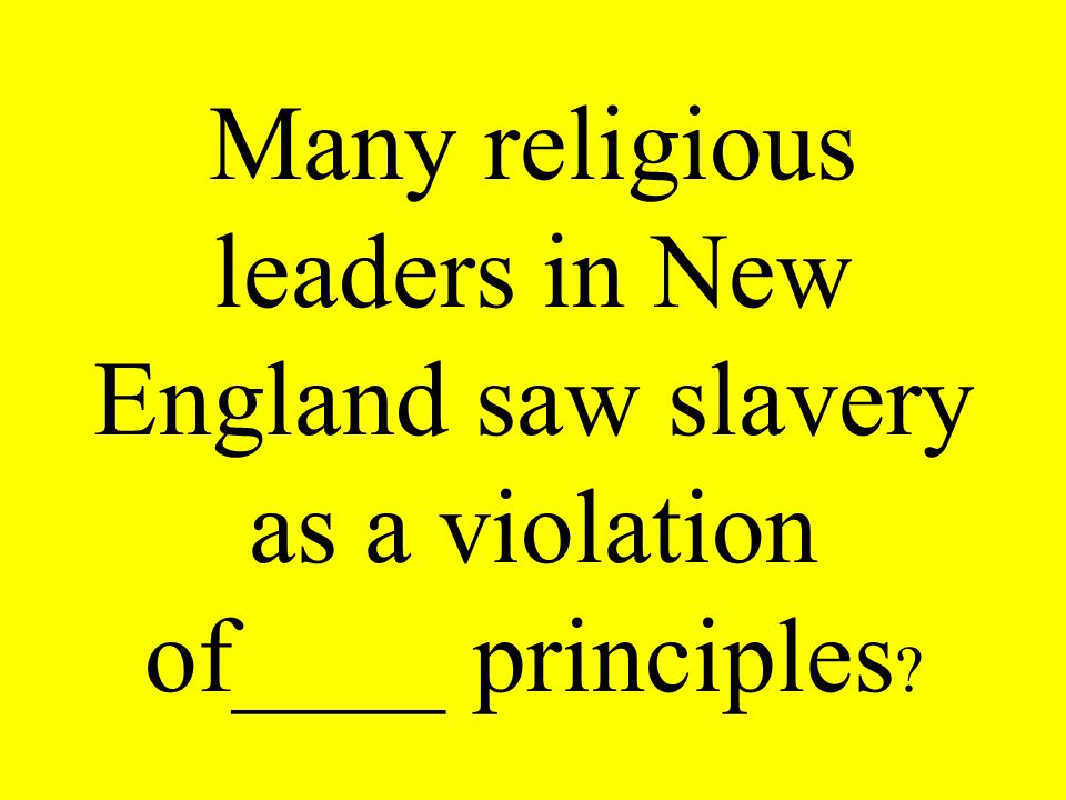 Many religious leaders in New England saw slavery as a violation of____ principles