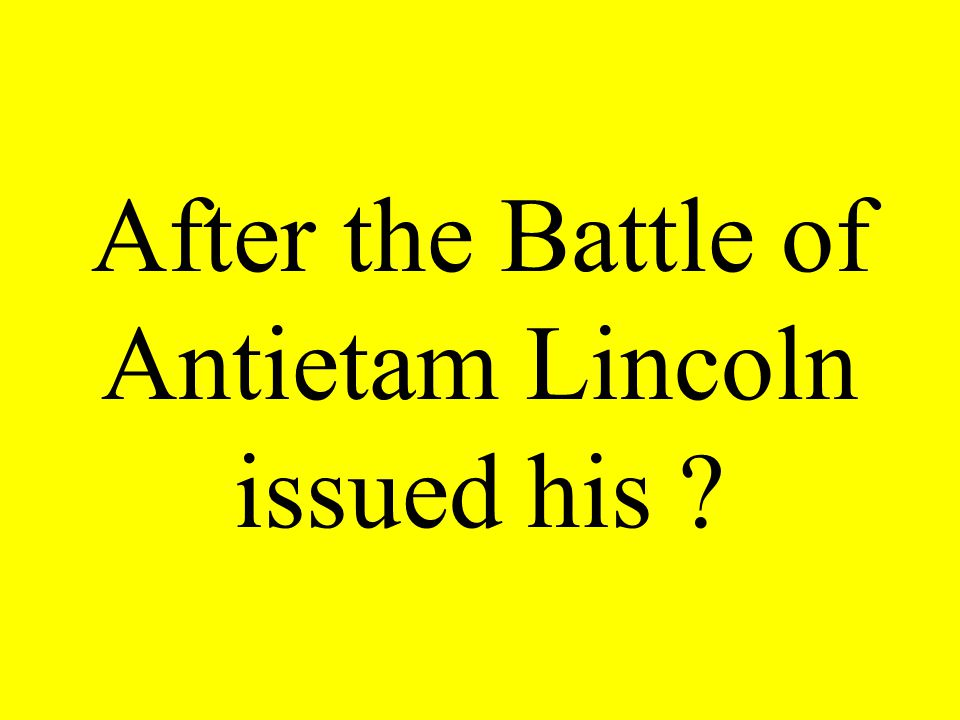 After the Battle of Antietam Lincoln issued his
