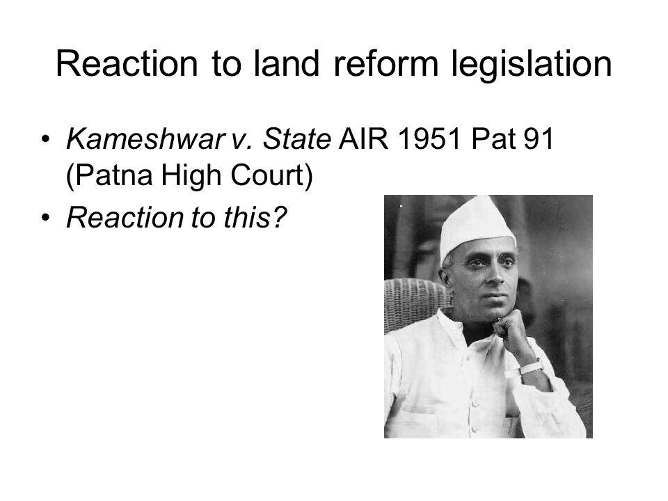 Reaction to land reform legislation Kameshwar v.