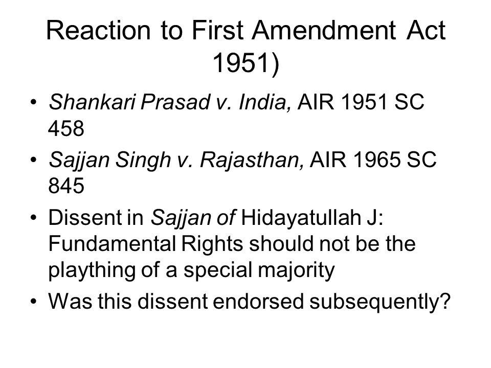 Reaction to First Amendment Act 1951) Shankari Prasad v.