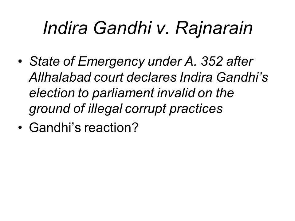 Indira Gandhi v. Rajnarain State of Emergency under A.