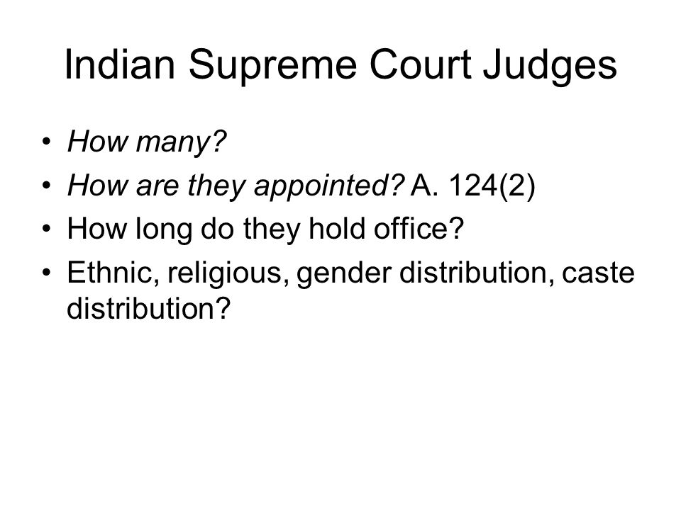 Indian Supreme Court Judges How many.How are they appointed.